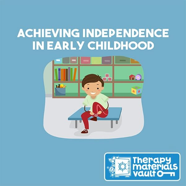 Achieving Independence in Early Childhood