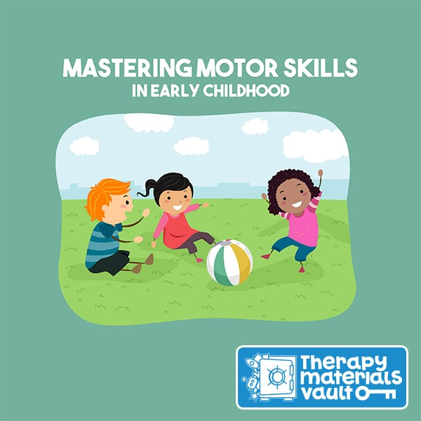 Mastering Motor Skills in Early Childhood