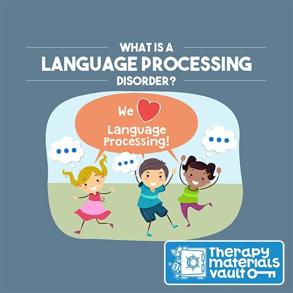 What is a Language Processing Disorder?