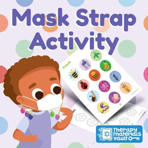 mask strap fine motor activity